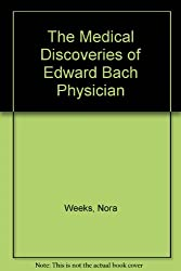 THE MEDICAL DISCOVERIES OF EDWARD BACH
