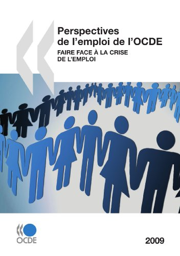 Perspectives de l'emploi de l'OCDE 2009 : Faire face à la crise de l'emploi: Edition 2009