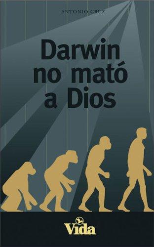 Descargar Libro Darwin No Mato a Dios de Antonio Cruz