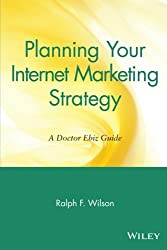 Planning Your Internet Marketing Strategy: A Doctor Ebiz Guide by Ralph F. Wilson (2001-10-25)