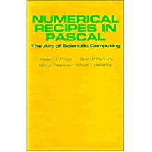 [(Numerical Recipes in Pascal (First Edition): PASCAL: The Art of Scientific Computing )] [Author: William H. Press] [Nov-1989]