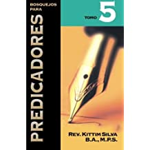 Bosquejos para predicadores Tomo 5 (Spanish Edition) by Kittim Silva-Berm??dez (2008-09-14)