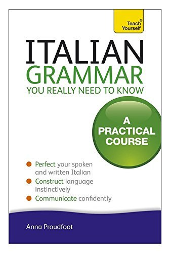 Italian Grammar You Really Need To Know: A Practical Course (Teach Yourself) by Anna Proudfoot (28-Sep-2012) Paperback