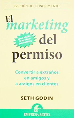 El Marketing Del Permiso: 1 (Gestion Del Conocimiento) por Seth Godin