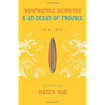 Boyfriends, Burritos & an Ocean of Trouble (Real Life)