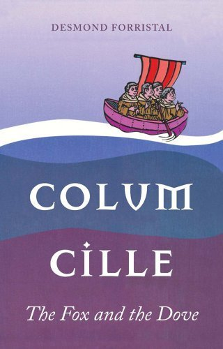 Colum Cille: The Fox and the Dove by Desmond Forristal (2013-09-18)