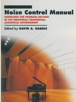 [(Noise Control Manual : Guidelines for Problem-Solving in the Industrial / Commercial Acoustical Environment)] [By (author) David A. Harris] published on (March, 2013)