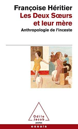 Les Deux Soeurs et leur mère: Anthropologie de l'inceste