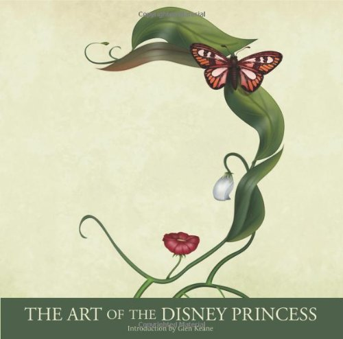 Art of the Disney Princess, The by Disney Editions (28-Jul-2011) Hardcover