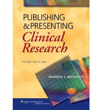 Publishing and Presenting Clinical Research by Browner, Warren S. ( AUTHOR ) May-01-2012 Paperback