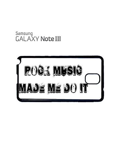 Rock Music Made Me Do It Cool Mobile Phone Case Back Cover Coque Housse Etui Noir Blanc pour for Samsung Note 3 Black Noir
