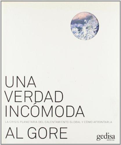 Una verdad incomoda (Libertad Y Cambio) por Al Gore