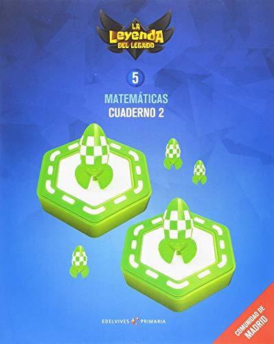 Proyecto: La leyenda del Legado. Matemáticas 5 - Comunidad de Madrid : Cuaderno 2