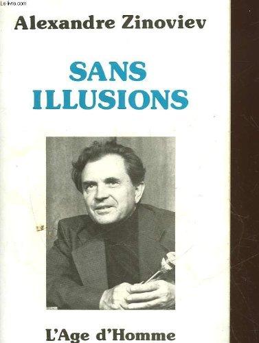 Sans Illusions par Zinoviev Alexandre