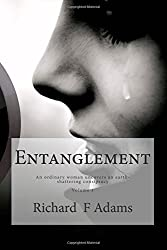Entanglement: A lonely woman uncovers an earth shattering consipracy: Volume 1