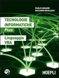 Tecnologie informatiche plus. Linguaggio VBA. Per le Scuole superiori. Con espansione online
