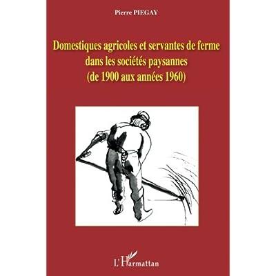 Domestiques agricoles et servantes de ferme dans les sociétés paysannes: De 1900 aux années 1960