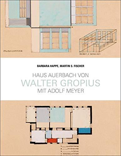 Haus Auerbach von Walter Gropius: mit Adolf Meyer