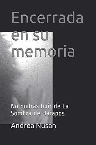 Encerrada en su memoria: No podrás huir de La Sombra de Harapos por Sra. Andrea Nusán