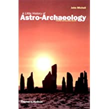 A Little History of Astro-Archaeology: Stages in the Transformation of a Heresy