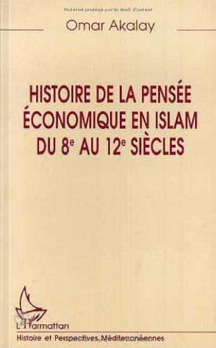 Histoire de la pensée économique en islam du 8è au 12è siècle: Le marchand et le philosophe de Omar Akalay (3 mai 2000) Broché