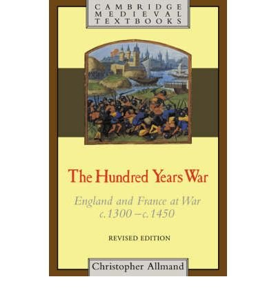 The Hundred Years War: England and France at War c.1300-c.1450 (Cambridge Medieval Textbooks (Paperback)) (Paperback) - Common