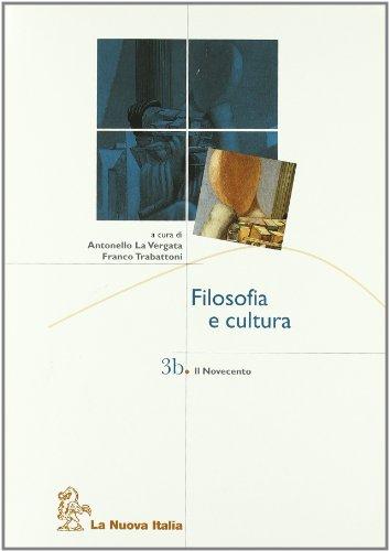 Filosofia e cultura. Vol. 3B: Novecento. Per le Scuole superiori