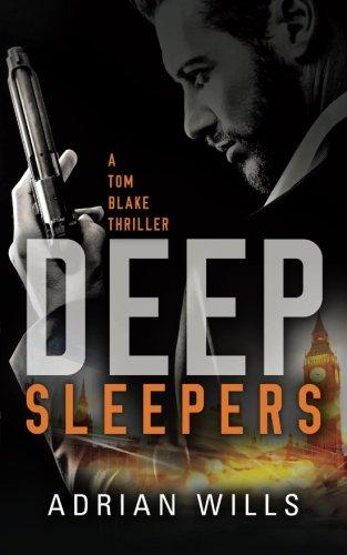 Deep Sleepers: A Tom Blake Thriller (The Tom Blake thrillers, Band 1) - Deep Sleeper