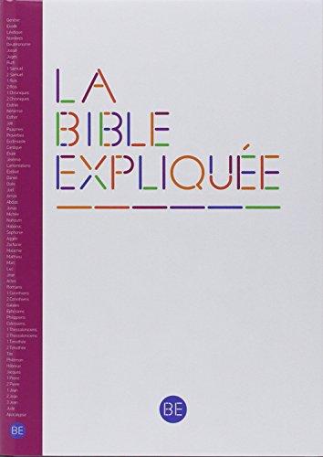 La Bible expliquée : Ancien et Nouveau Testament sans livres deutérocanoniques. Bible en français courant d'étude par Alliance biblique universelle