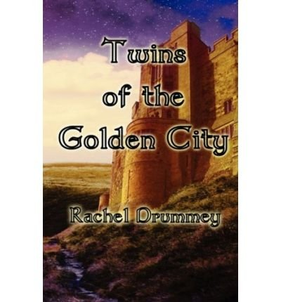 Twins of the Golden City Drummey, Rachel ( Author ) Nov-01-2008 Paperback