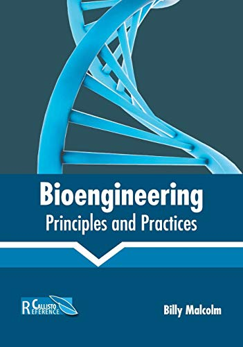 Bioengineering: Principles and Practices