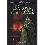Sipario veneziano (Le indagini di Marco Pisani avogadore a Venezia)