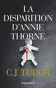La disparition d'Annie Thorne par C. J. Tudor