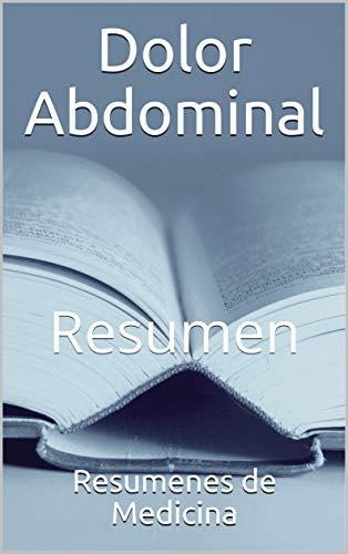 Dolor Abdominal: Resumen (Spanish Edition)