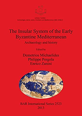 Insular System of the Early Byzantine Mediterranean: Archaeology and History