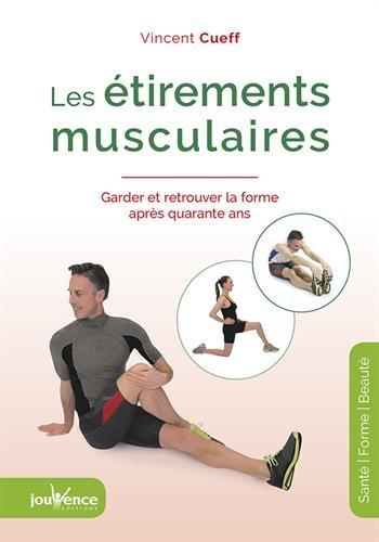 Les tirements musculaires : Garder et retrouver la forme aprs quarante ans