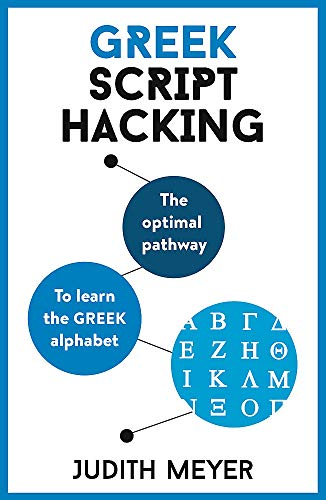 Greek Script Hacking: The optimal pathway to learn the Greek alphabet (Teach Yourself)