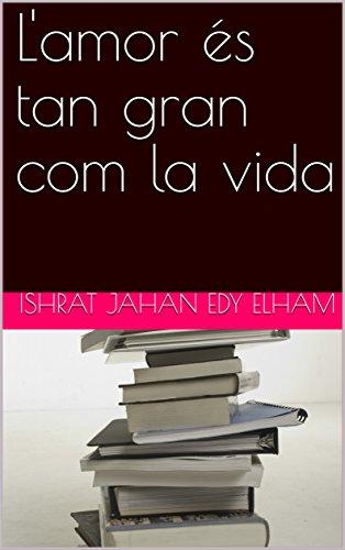 L'amor és tan gran com la vida (Catalan Edition)