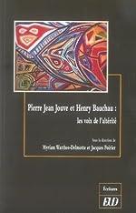 Pierre Jean Jouve et Henry Bauchau - Les voix de l'altérité de Myriam Watthée-Delmotte