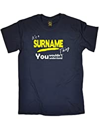 123t Its A Surname Thing Men's - ' YOUR SURNAME ' PERSONALISED FAMILY NAME - Men's T-shirt
