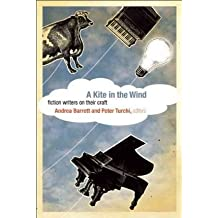 [(A Kite in the Wind: Fiction Writers on Their Craft)] [Author: Andrea Barrett] published on (March, 2011)
