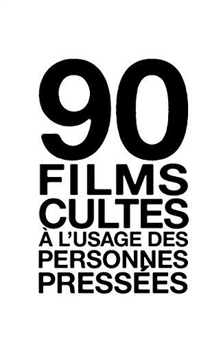 90 films cultes à l'usage des personnes pressées par Henrik Lange