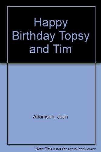 Happy birthday Topsy and Tim