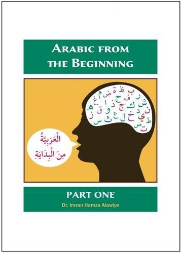 Arabic from the Beginning: Part One por Imran Hamza Alawiye