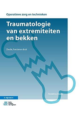 Traumatologie van extremiteiten en bekken (Operatieve zorg en technieken)