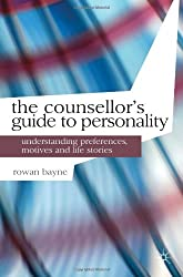 The Counsellor's Guide to Personality: Understanding Preferences, Motives and Life Stories (Professional Handbooks in Counselling and Psychotherapy)