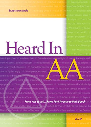 Heard in AA: From Yale to Jail . . . From Park Avenue to Park Bench (English Edition)