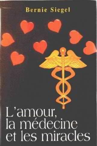 L'amour, la medecine et les miracles