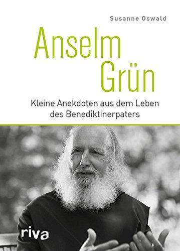 Anselm Grün: Kleine Anekdoten aus dem Leben des Benediktinerpaters -