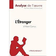 L'Étranger d'Albert Camus (Analyse de l'oeuvre): Comprendre la littérature avec lePetitLittéraire.fr (Fiche de lecture) (French Edition)